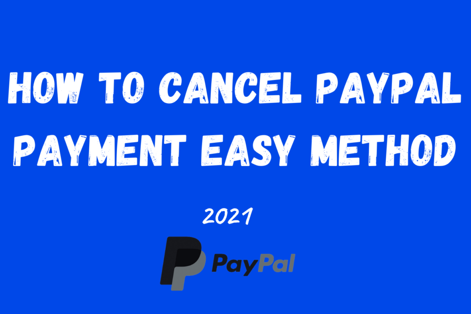 cancel paypal payment how to cancel a paypal payment